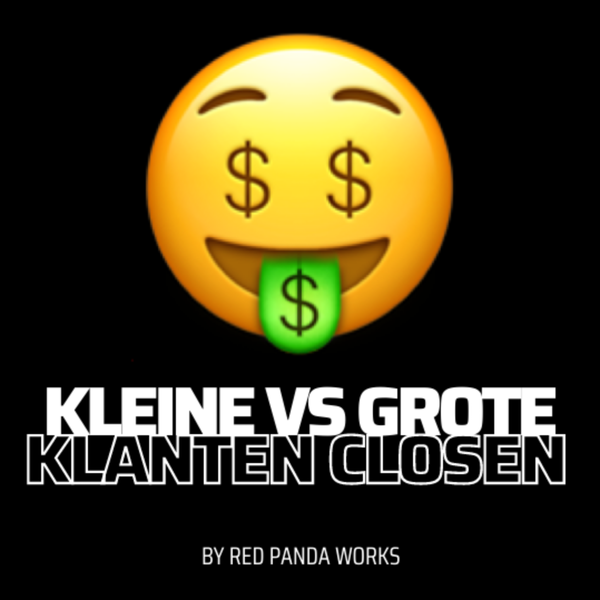 Kleine vs grote klanten closen #20🤑 Sales Podcast Image