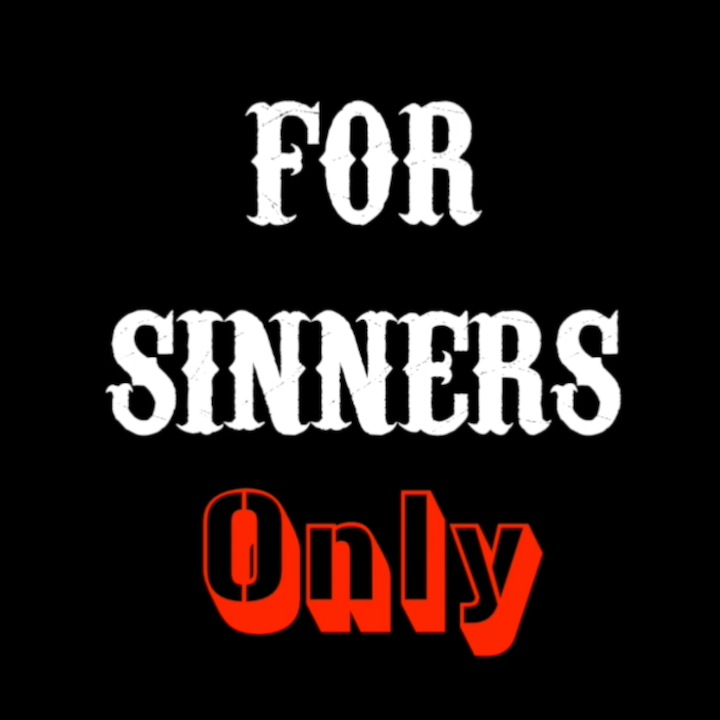 Ep. 66 - For Sinners Only