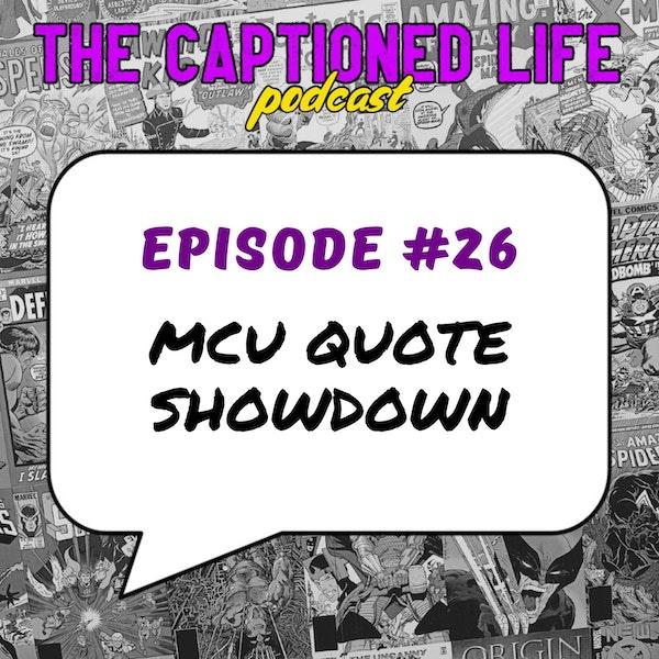 #26 - MCU Quote Showdown