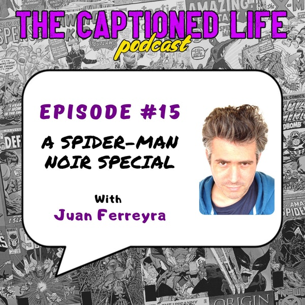 #15 - A Spider-Man Noir Special With Juan Ferreyra