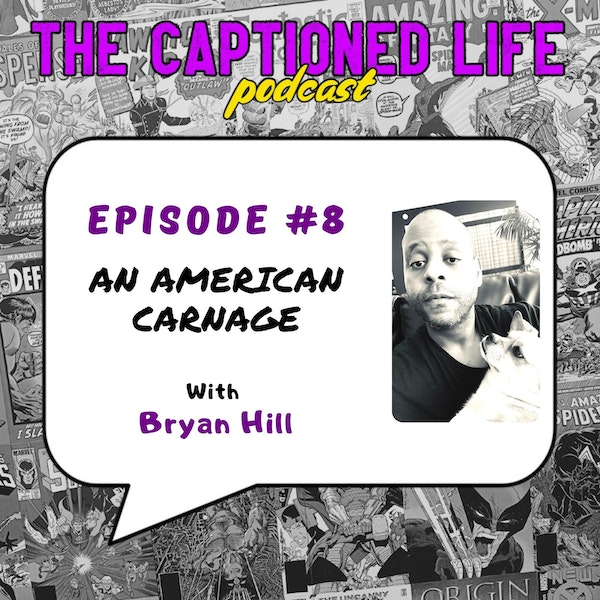 #8 An American Carnage With Bryan Hill