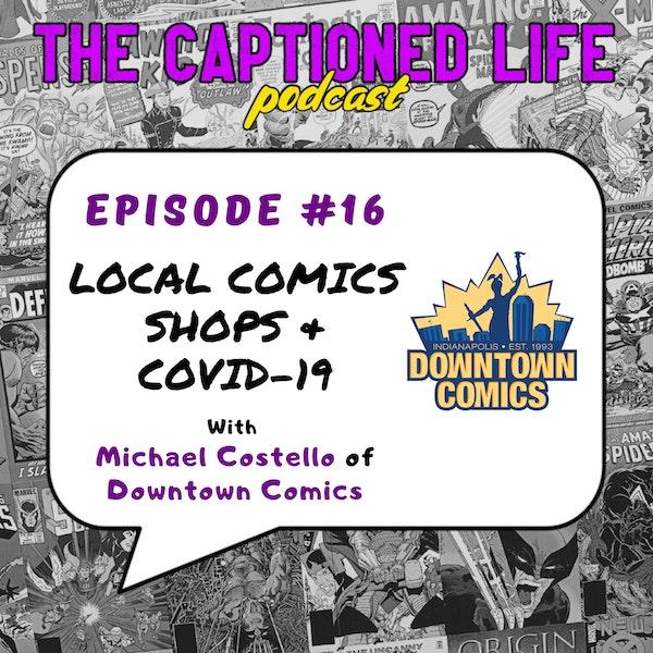 #16 Local Comics Shops And COVID19