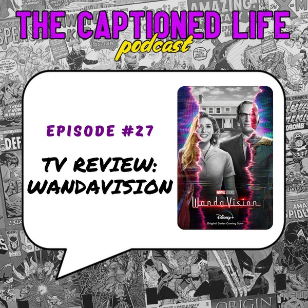 #27 TV Review WandaVision