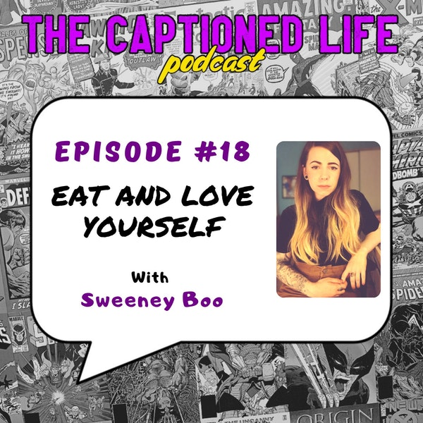 #18 Eat and Love Yourself with Sweeney Boo