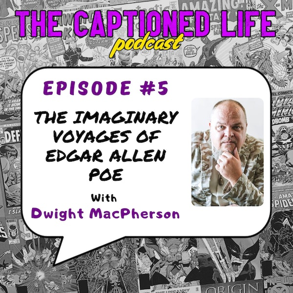 #5 The Imaginary Voyages Of Edgar Allan Poe With Dwight MacPherson