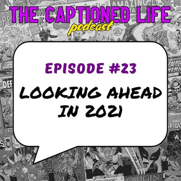 #23 Looking Ahead In 2021