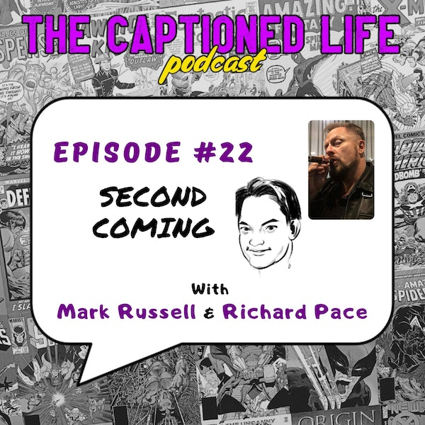 #22 Second Coming with Mark Russell and Richard Pace