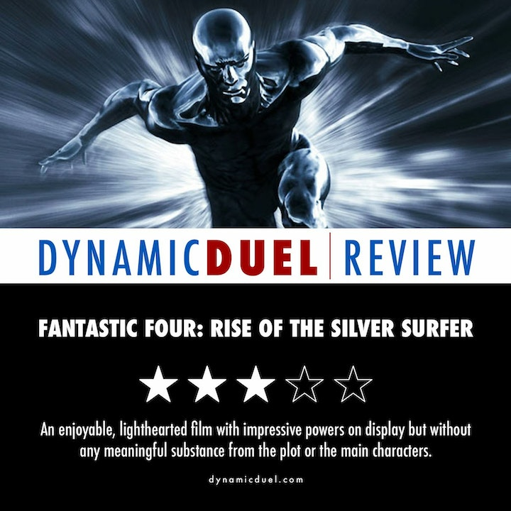 Fantastic Four: Rise of the Silver Surfer Review
