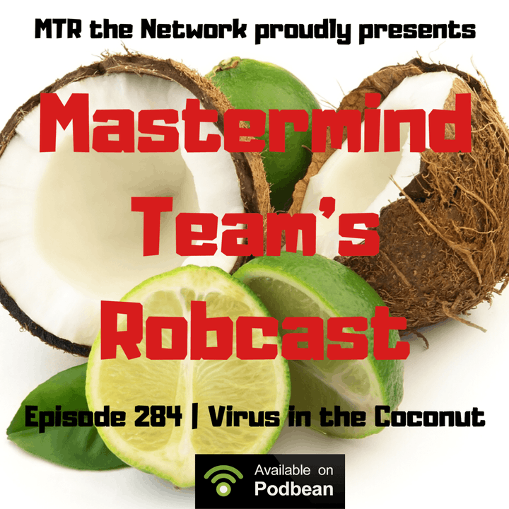 Mastermind Team's Robcast - Virus in the Coconut