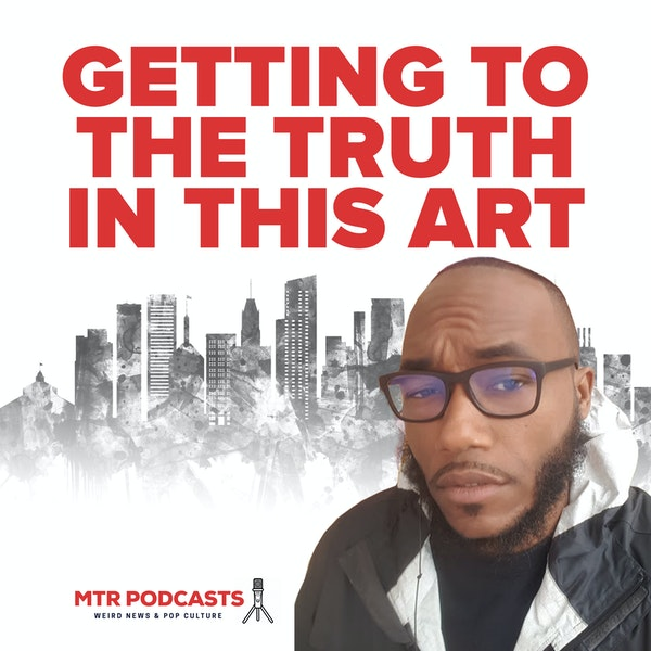 Getting To The Truth In This Art with Maya Camille from The Gallery About Nothing