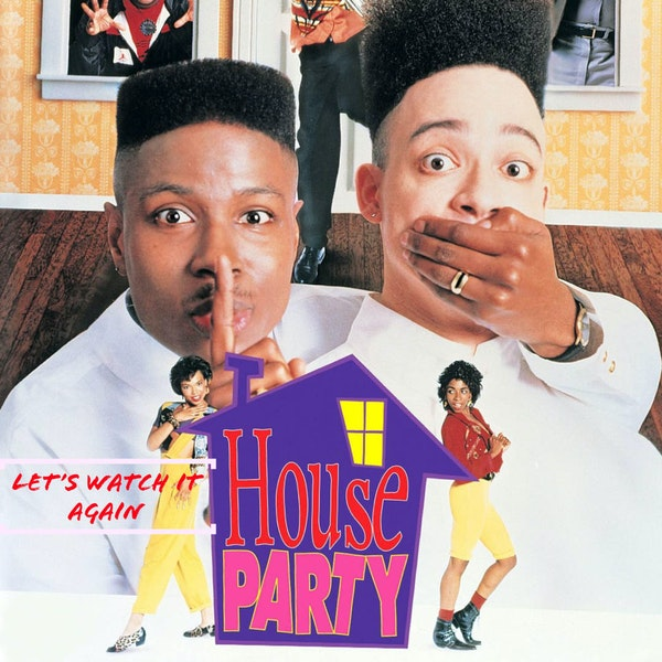 House Party - Let's Watch It Again