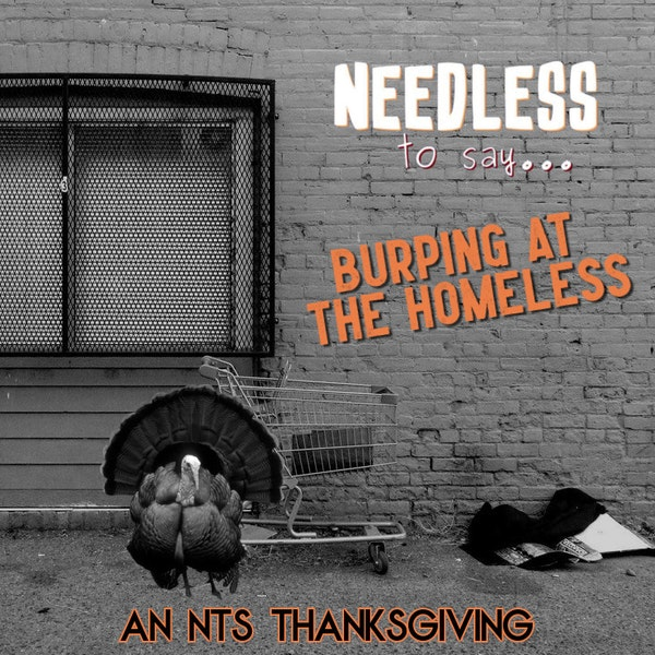 Burping at the Homeless: An NTS Thanksgiving Image