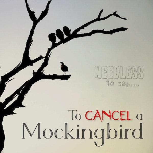 To Cancel a Mockingbird Image