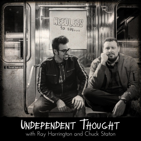 Undependent Thought with Ray Harrington and Chuck Staton Image