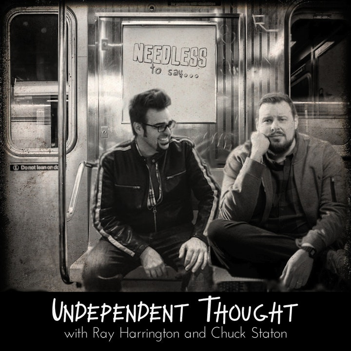 Undependent Thought with Ray Harrington and Chuck Staton