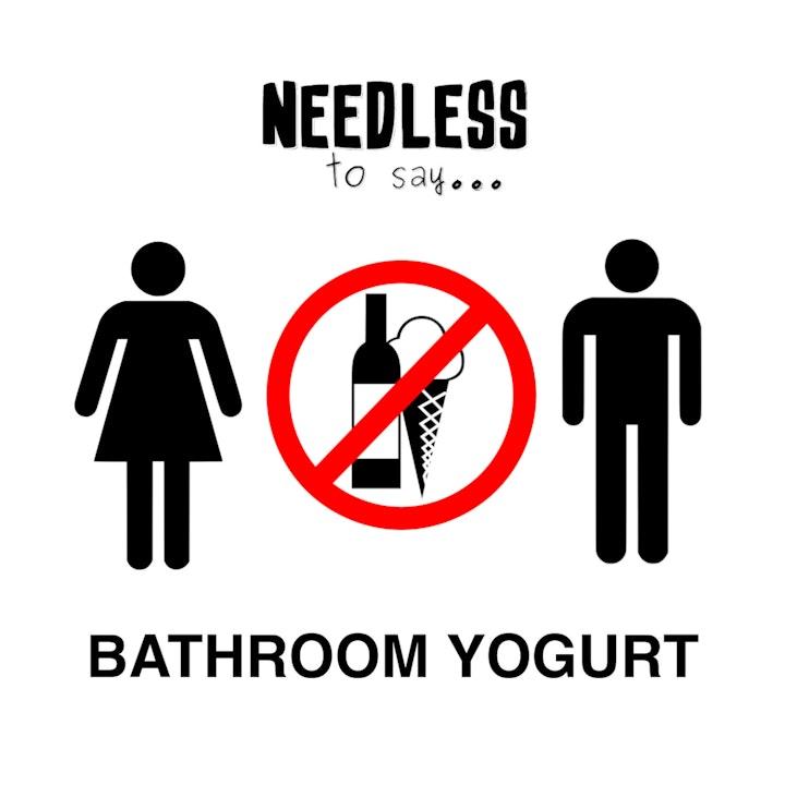 Bathroom Yogurt