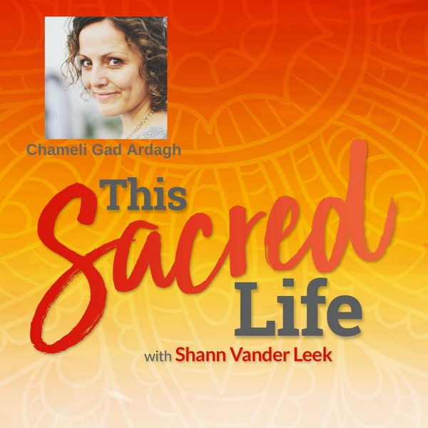 Surrender, Disintegration and Renewal with Chameli Gad Ardagh