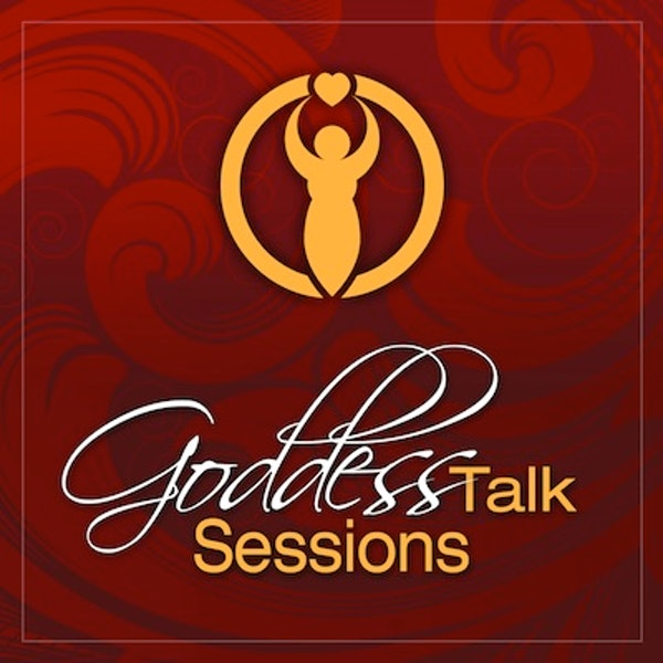 Goddess Talk Sessions: The Art of Receving