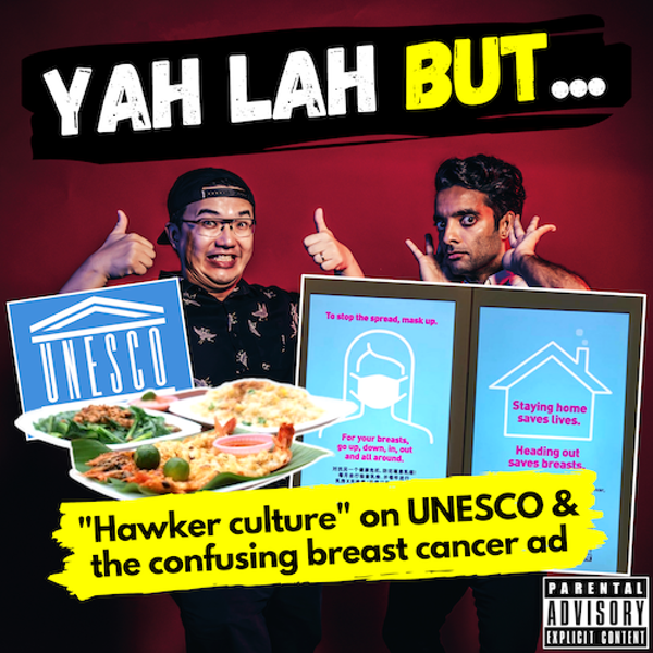 """YLB #108 - Will a UNESCO listing actually be good for """"hawker culture"""" and the breast cancer ad that went wrong"""