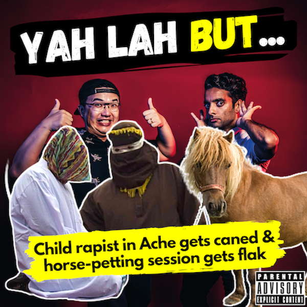 YLB #109 - A child rapist gets whipped 146 times in Aceh & the horse-petting event that got backlash