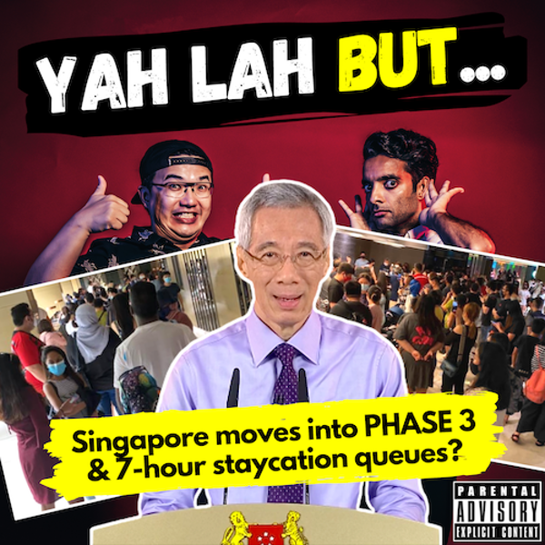 YLB #113 - Singapore moves into Phase 3 & hotel staycations cause 7-hour queues