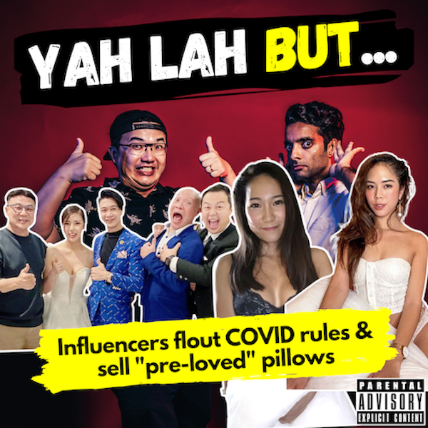 """YLB #114 - Ah Boys to Men actor and other celebs flout COVID Rules & the influencers selling """"pre-loved"""" pillows"""