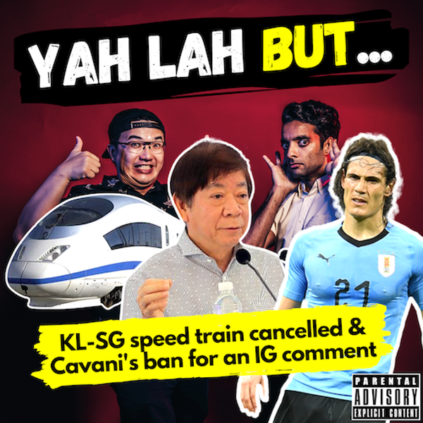 "YLB #116 - KL-Singapore High Speed Rail gets #Cancelled & Man Utd's Cavani gets banned for a ""racial slur"""