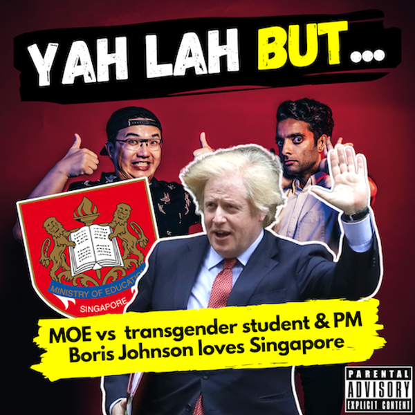 """YLB #120 - MOE gets backlash after rant by transgender student & Boris Johnson wants UK to be """"like Singapore"""""""