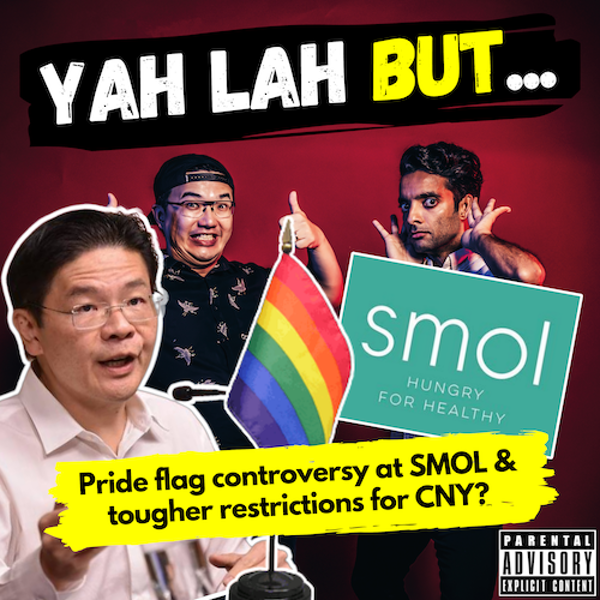 YLB #121 - The pride flag controversy at SMOL eatery & tighter COVID rules for CNY?