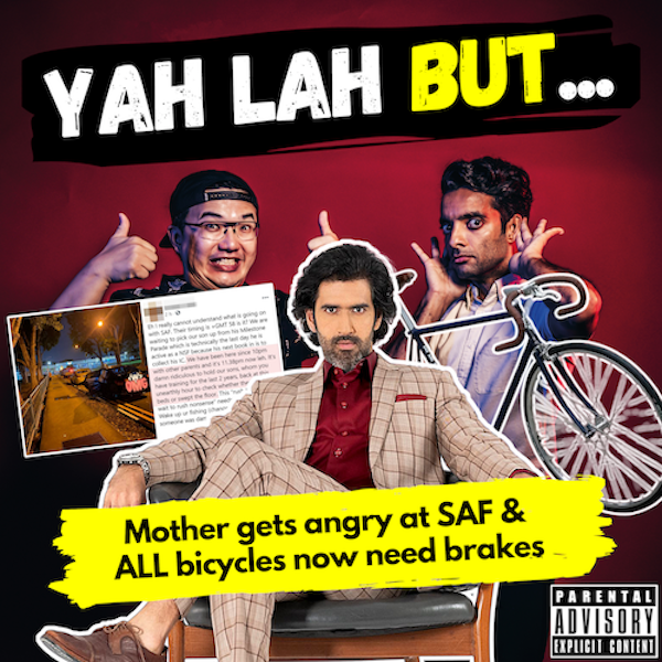 YLB #122 - A mother gets pissed at SAF for making her wait & ALL bicycles in SG now need brakes (feat. Rishi Budhrani) Image