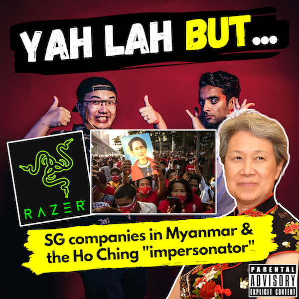 YLB #128 - Should Singapore companies withdraw from Myanmar & the man who scammed $1m by impersonating Ho Ching