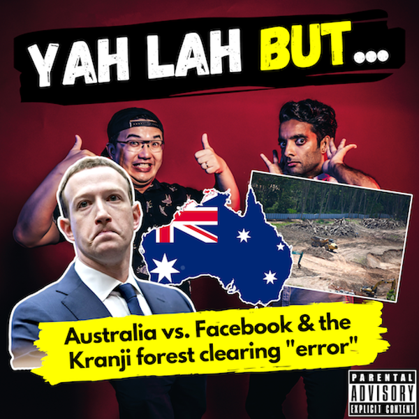 YLB #131 - Australia fights back against Facebook & the Kranji forest clearing screw-up