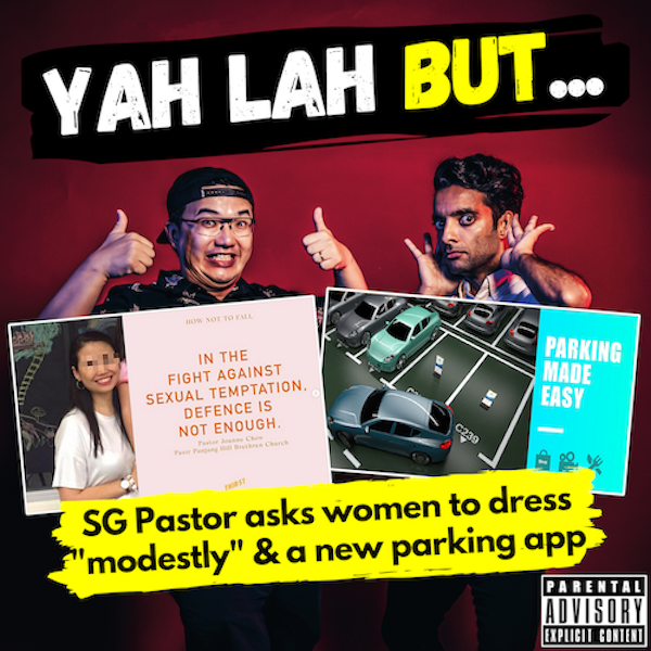 """YLB #133 - SG Pastor asks girls to dress more """"modestly"""" & the new app that allow you to """"chope"""" parking lots"""