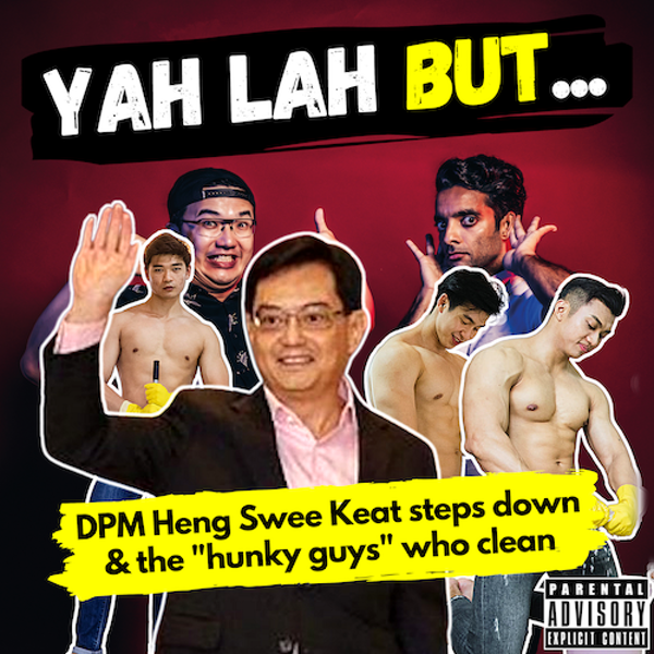 """YLB #148 - DPM Heng steps down as leader of 4G team & SG's new """"hunky guy cleaning service"""""""
