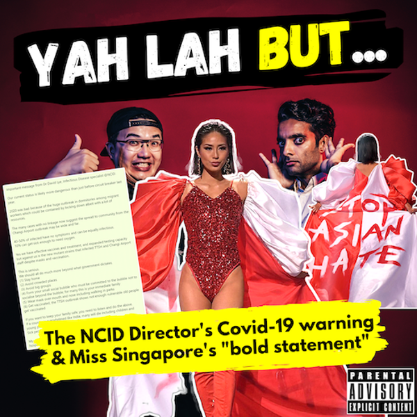 """YLB #159 - An NCID Director warns Covid-19 situation in SG is """"more dangerous"""" & the """"bold"""" statement from Miss Singapore Universe"""