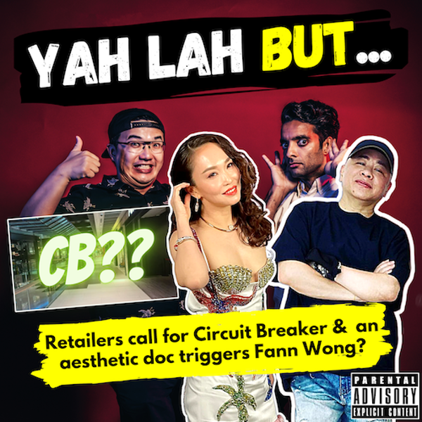 """#161 - Why retailers are calling for a """"Circuit Breaker"""" & the aesthetic doctor in legal tussles with Fann Wong"""