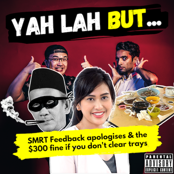 #162 - SMRT Feedback apologises after police report lodged against them & the $300 fine for not clearing your trays
