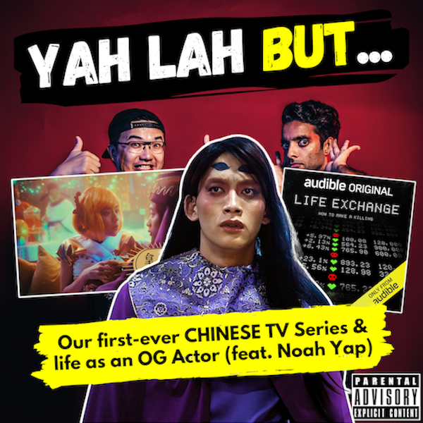 """#164 - Our first Chinese TV series, why TikTok is """"the most toxic"""" &  life as an OG Actor (feat. Noah Yap)"""