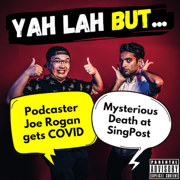 #202 - Joe Rogan, world's #1 podcaster, gets COVID & mysterious death at SingPost Centre 