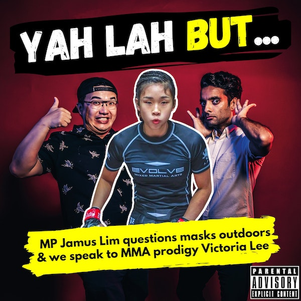 #210 - Opposition MP Jamus Lim questions masks outdoors & MMA fighter Victoria Lee tells us what motivates her