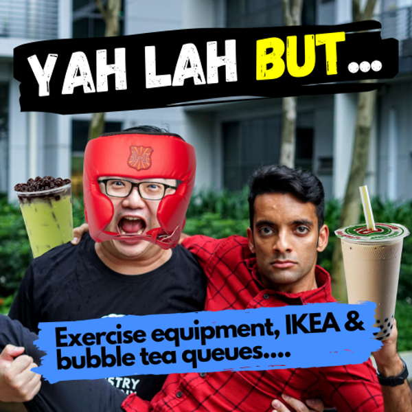 """YLB #44 - Why queue up at IKEA, Sports Stores and Bubble Tea shops days before we """"Circuit Break""""?"""