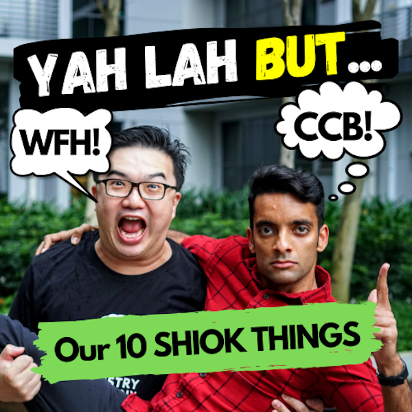 YLB #45 - 10 SHIOK THINGS for the week, as the world gets crazier