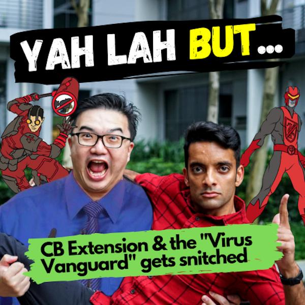 YLB #48 - Circuit Breaker extended by 4 weeks & the Virus Vanguard Superheroes defeated by Netizens