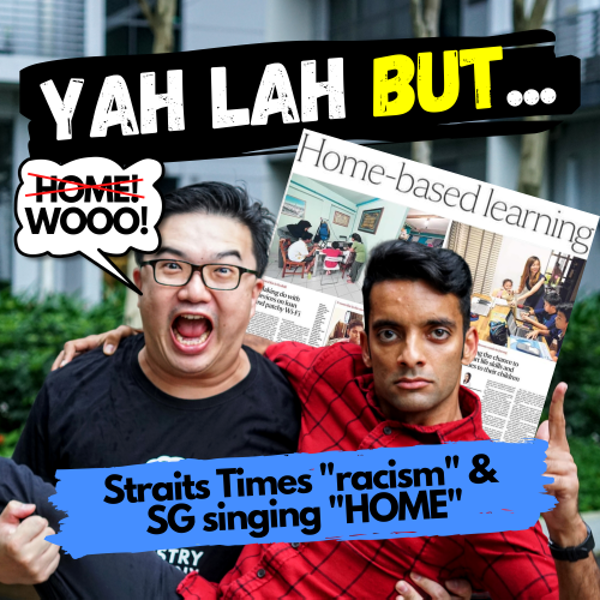 """YLB #49 - """"Racist"""" Straits Times articles get backlash and does singing """"HOME"""" do anything useful?"""