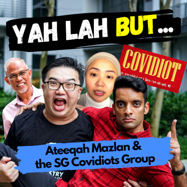 YLB #50 - Is Ateeqah Mazlan innocent and is the SG Covidiots FB Group a good thing?
