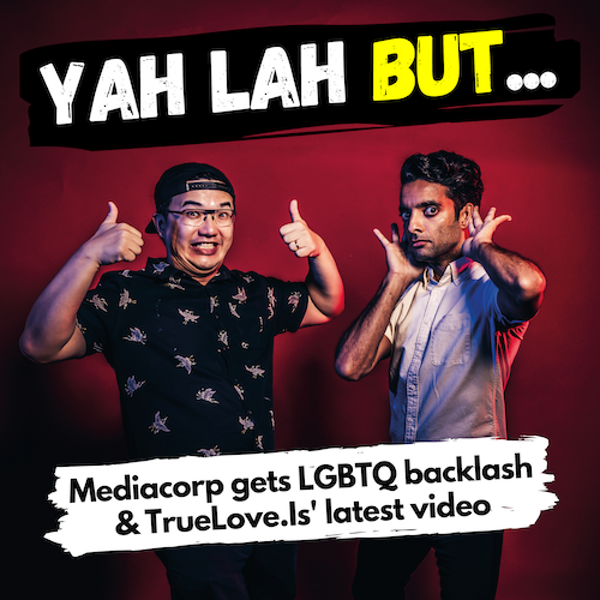 YLB #76 - Mediacorp character gets LGBTQ backlash & TrueLove.Is' questionable video