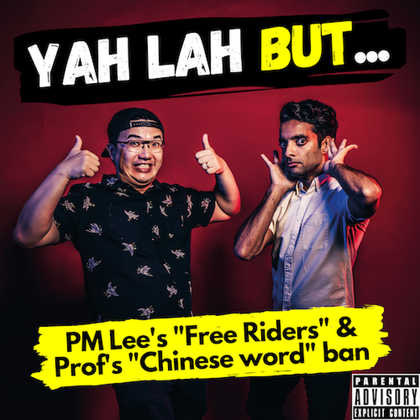 """YLB #90 - PM Lee's """"Free Riders"""" vs Pritam Singh & the Chinese words that got a USC prof banned"""