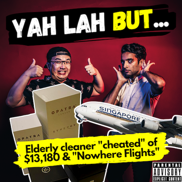 """YLB #92 - Elderly cleaner """"coerced"""" into spending $13,180 on beauty products and SIA considers """"flights to nowhere"""""""