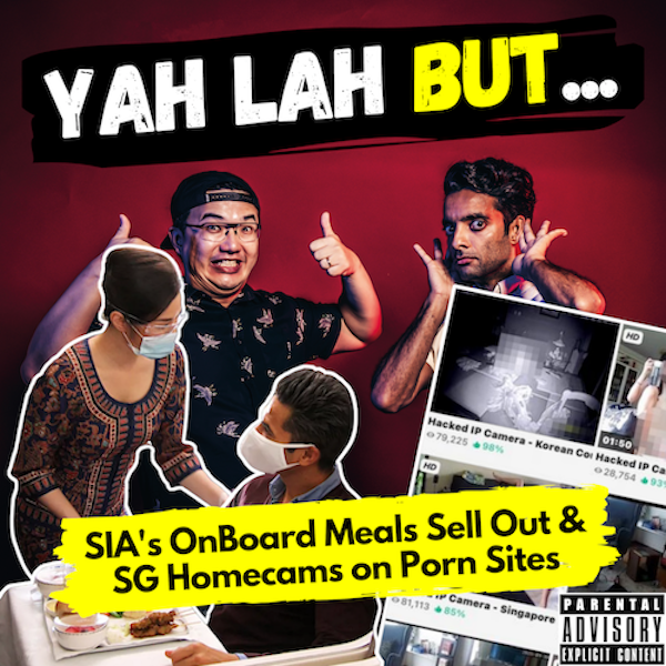 YLB #97 - SIA's onboard meals are world-famous after selling out in 30 mins & SG home cam footage sold on porn sites