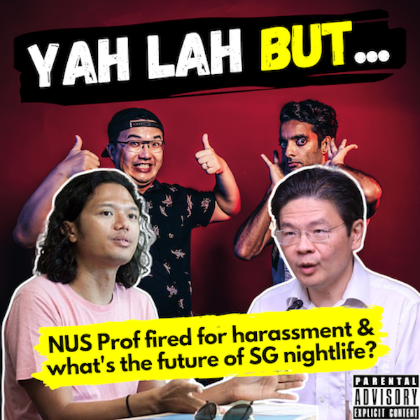 YLB #99 - NUS Professor fired for sexual harassment & what is the future of nightlife in Singapore?